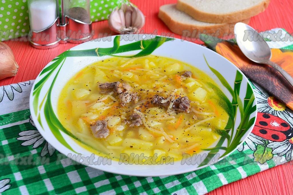 Суп из тушенки с картошкой и вермишелью - рецепт с фото